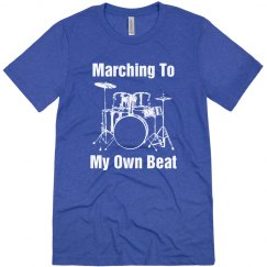 Marching to my own beat