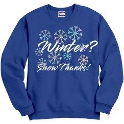 Winter? Snow Thanks!