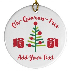 Oh-Quaran-Tree Custom Ornament