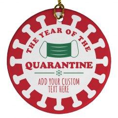 Year Of The Quarantine Custom Ornament