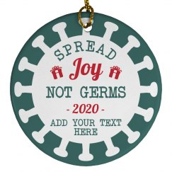 Spread Joy Not Germs Custom Holiday Ornament