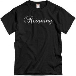 Reigning UNISEX Tee