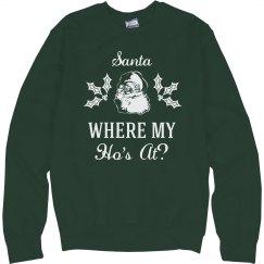 Santa Where My Ho's At