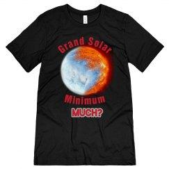 Grand Solar Minimum Much t-shirt