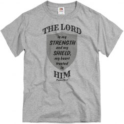 The Lord is my strength and my shield