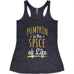 Pumpkin Is The Spice Of Life Autumn