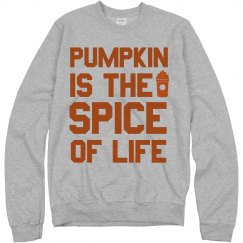 Pumpkin Is The Spice Of Life Fall