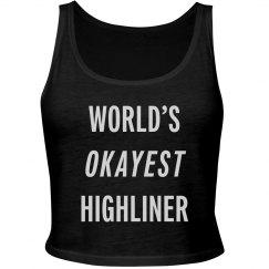 World's Okayest Highliner