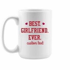 Best. Girlfriend. Ever. Valentine's Giftable