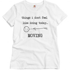 Things I dont feel like ... MOVING