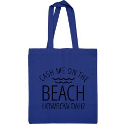 Cash Me On The Beach Fun Beach Bag