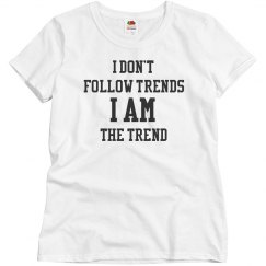 I am the trend