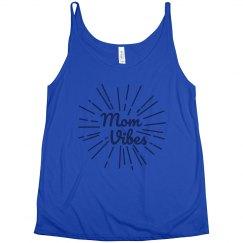 Mom Life, Mom Vibes