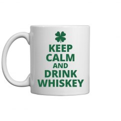 Keep Calm Drink Whiskey St Patty