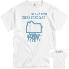 Dream home care Torrance house shirt