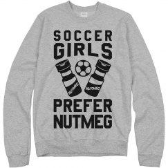 Soccer Girls Prefer Nutmeg