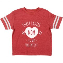 Sorry Ladies, Mom Is My Valentine Sport Vintage Toddler