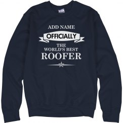 World's best Roofer Sweatshirt