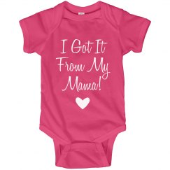 Got It From My Mama Gift Onesie