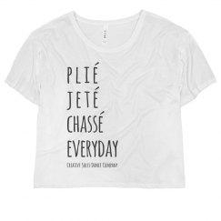 Ladies - Plie, Jete, Chasse Everyday Tee