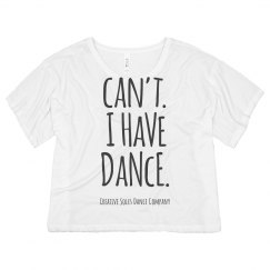 Ladies - Can't. I Have Dance Tee