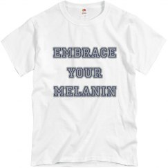 Embrace your Melanin