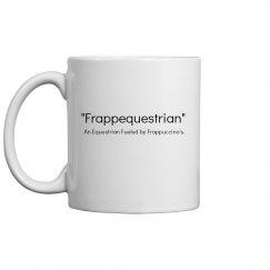 """""""Frappequestrian"""" Mug"""