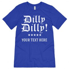 Custom July 4 Dilly Dilly Drinking