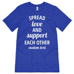 Spread Love & Support Each Other