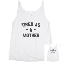Funny Tired As A Mother Design