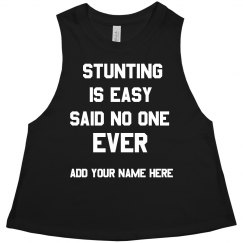 Stunting is Easy Said No One Ever