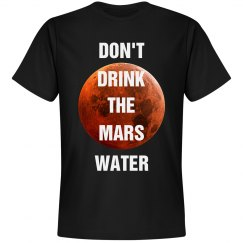 Water On Mars Funny Shirt