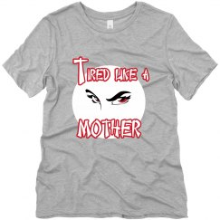 TIred Like a Mother