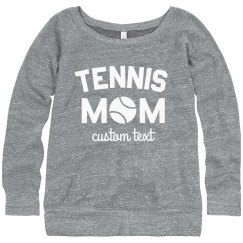 Certified Tennis Mom for Life Custom