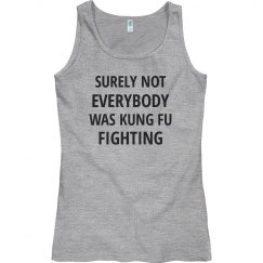 Surely Not Everybody Kung Fu Fight