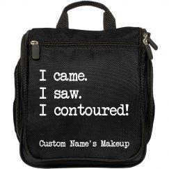 I Came. I Saw. I Contoured. custom travel makeup bag