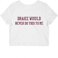 Drake Would Never Tee