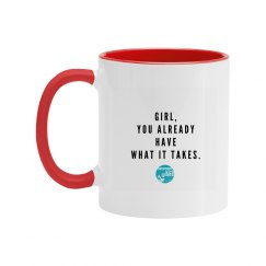 You have what it takes Mug