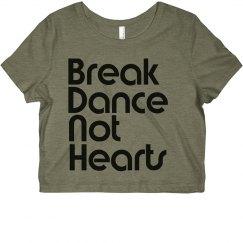 Break Dance Not Hearts