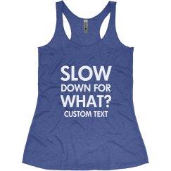 Custom Slow Down for What Runner