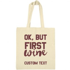Ok, But First Wine Custom Tote