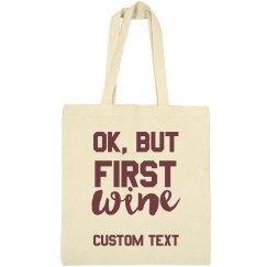 Ok, But First Wine Custom Tote