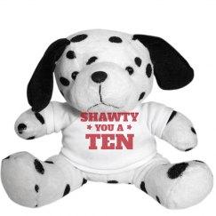 Shawty You A Ten Girlfriend Gift