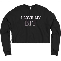 I Love My BFF Sweatshirt