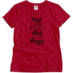 First I drink the Ningxia, then I do the things - Shirt