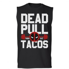 Eat Tacos And Dead Pull
