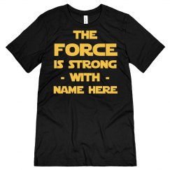 The Force Is Strong Custom Name