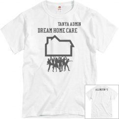 Dream home care allington house shirt