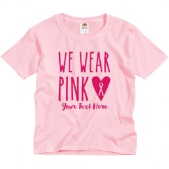 We Wear Pink Custom Youth Tee