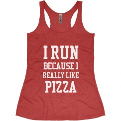 I Run Because I Love Pizza